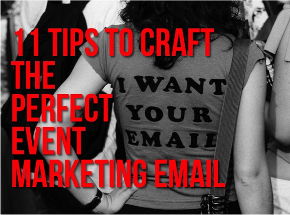 11 Tips to Craft the Perfect Event Marketing Email
