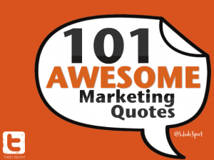 101 Awesome Marketing Quotes by Hubspot