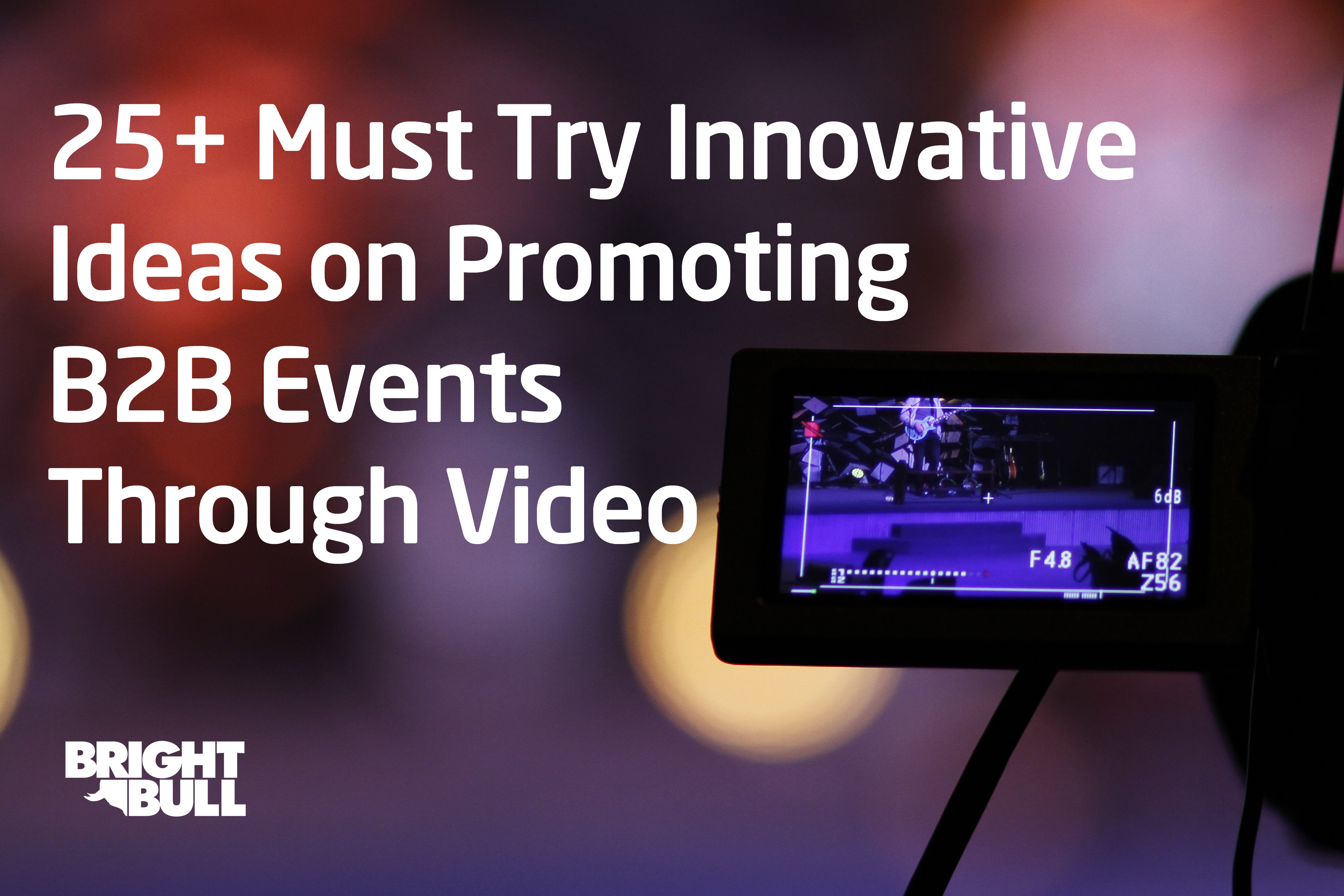 25-must-try-innovative-ideas-on-promoting-b2b-events-through-video