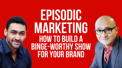 Thumbnail Webinar_ Episodic Marketing_ How to build a binge-worthy show for your brand with tribetactics