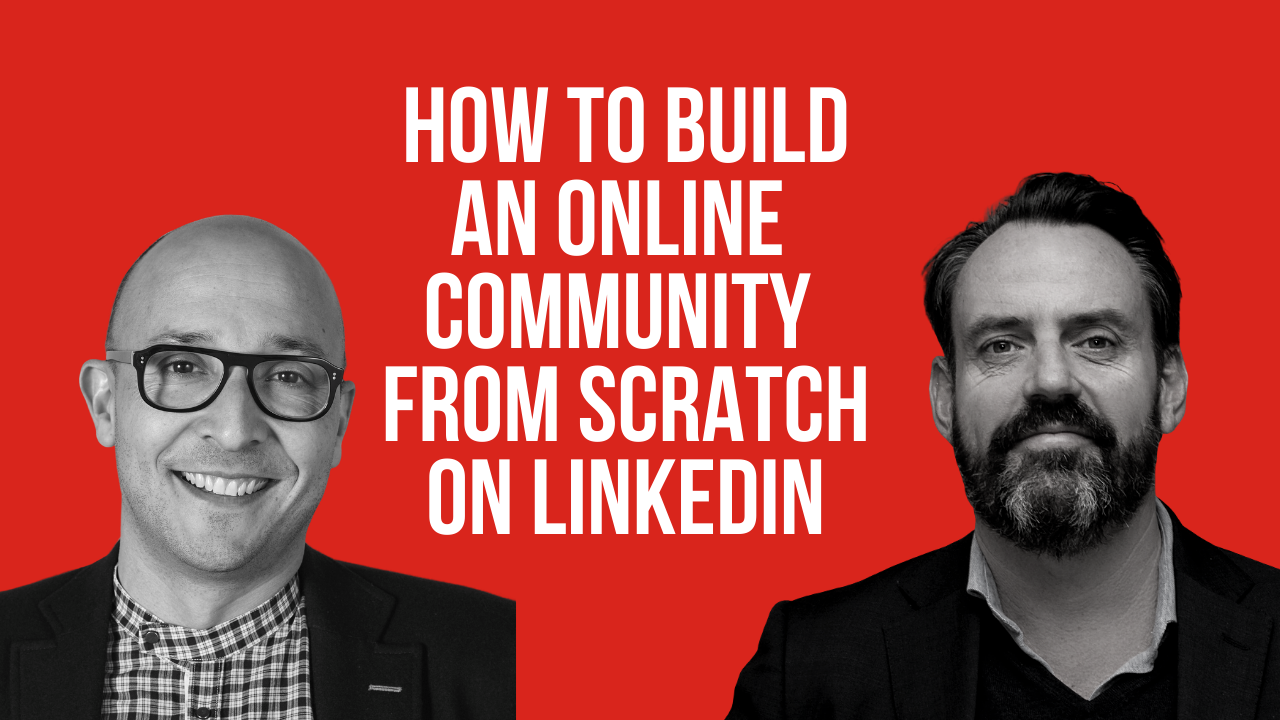 Youtube Thumb-How to build an online community from scratch on LinkedIn-